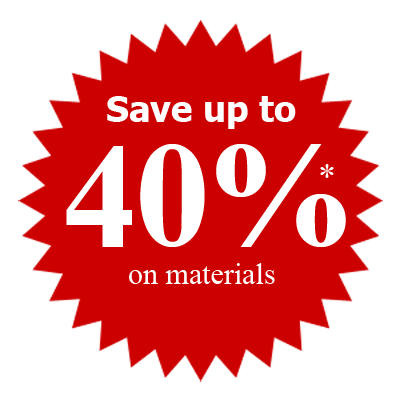Save Up to 40% on Materials